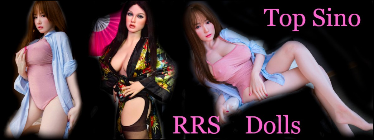 Sino Doll Extreme RRS dolls